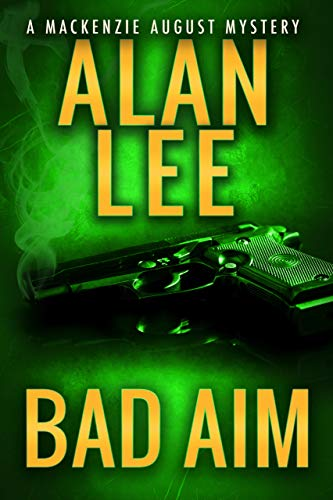 Bad Aim (An Action Mystery (Mackenzie August series) Book 8)
