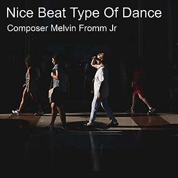 Nice Beat Type of Dance