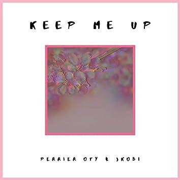 Keep Me Up (feat. Jkobi)
