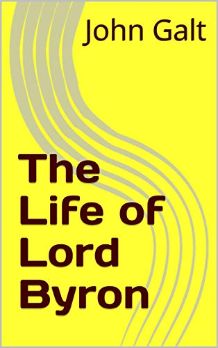 The Life of Lord Byron (English Edition)