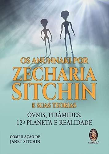 Os Anunnaki por Zecharia Sitchin e suas teorias: Óvnis, pirâmides, 12º planeta e realidade