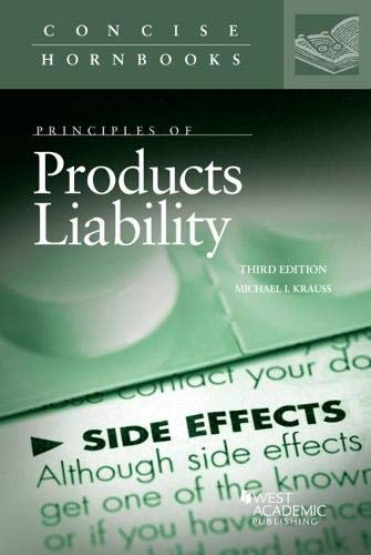Compare Textbook Prices for Principles of Products Liability Concise Hornbook Series 3 Edition ISBN 9781640201286 by Krauss, Michael