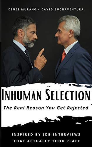 Inhuman Selection: The Real Reason You Get Rejected