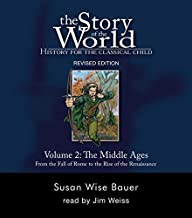 The Story of the World: History for the Classical Child, Volume 2 Audiobook: The Middle Ages: From the Fall of Rome to the Rise of the Renaissance, Revised Edition (9 CDs) (v. 2)