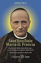 Sant' Annibale Maria Di Francia. Compendio della vita e delle opere di un marchese al servizio degli ultimi