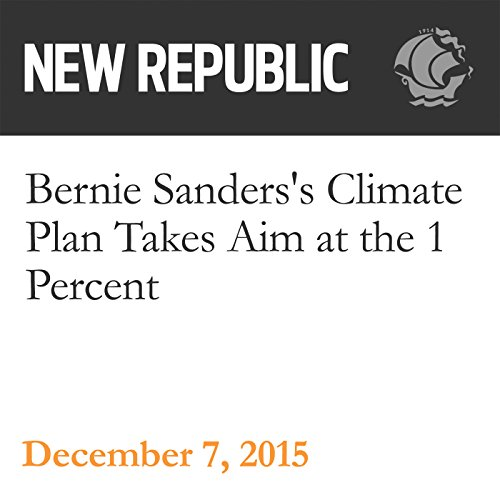 Bernie Sanders's Climate Plan Takes Aim at the 1 Percent audiobook cover art