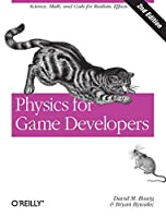 Physics for Game Developers: Science, math, and code for realistic effects