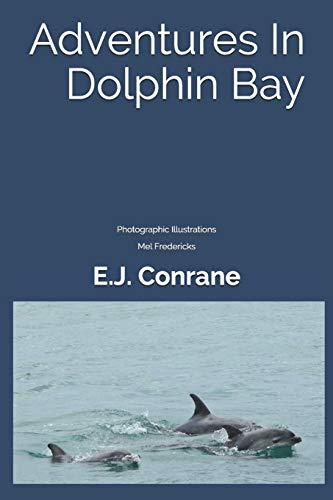 Adventures In Dolphin Bay: Dolphin Stories (Burrunan Dolphin Adventures)