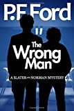 The Wrong Man (Slater and Norman Mystery Series) (Volume 4)