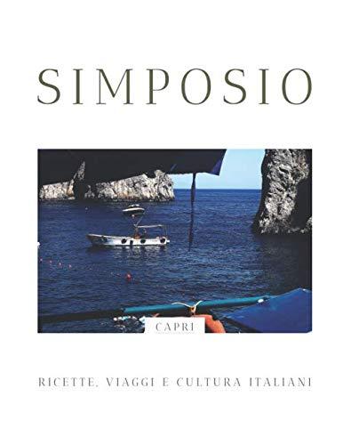 Simposio: Capri: RICETTE, VIAGGI e CULTURA ITALIANI