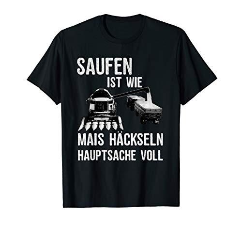 Saufen Ist Wie Mais Häckseln Hauptsache Voll Lustig Party T-Shirt