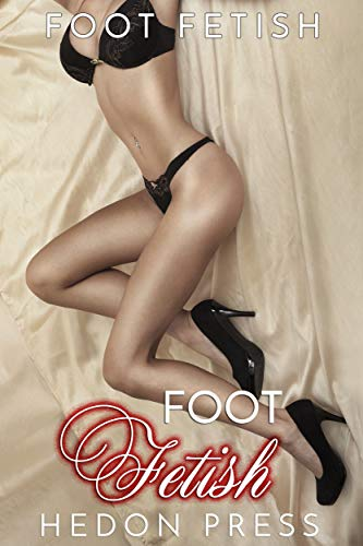 Foot Fetish (English Edition)