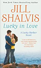 A Lucky Harbor Novel Series by Jill Shalvis: 3-Volume Set: Books 1 and 2 in one Volume, Plus Books 3 and 4.: Book 1: Simply Irresistible / The Sweetest Thing; Book 3: Head Over Heels; Book 4 : Lucky in Love (A Lucky Harbor Novel Series)