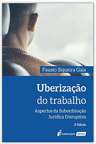 Uberização Do Trabalho - 2ª Ed. - 2020