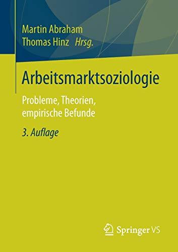 Arbeitsmarktsoziologie: Probleme, Theorien, empirische Befunde