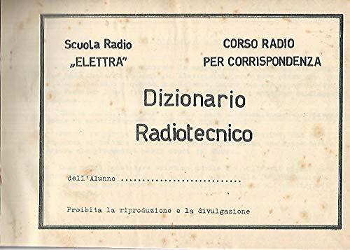 Corso per corrispondenza Scuola Radio Elettra. Dizionario Radiotecnico