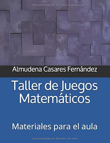 Taller de Juegos Matemáticos: Materiales para el aula