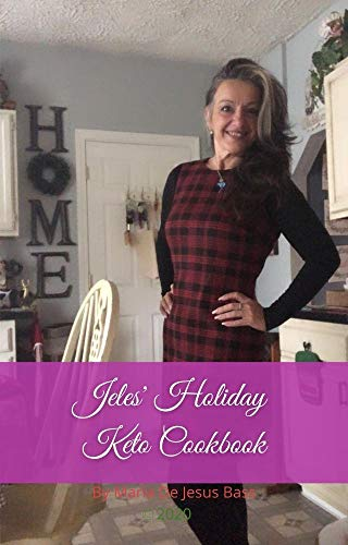 Jeles' Holiday Keto Cookbook: A collection of 20 holiday recipes - apps, entrees, and desserts! (English Edition)