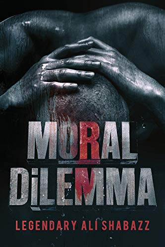 Book: MORAL DiLEMMA by Legendary Ali Shabazz