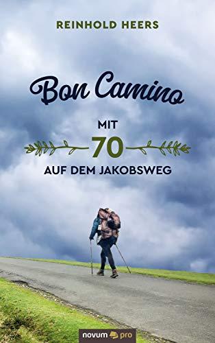 Bon Camino - Mit 70 auf dem Jakobsweg