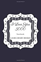 I Love You 3000 (Notebook) Laura Diary Design: 6x9