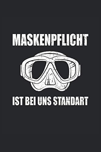 Tauchen Maskenpflicht: Tauchen Maskenpflicht. Taucher Notizbuch, Planer oder Tagebuch für die Hobby Taucher und divemaster.