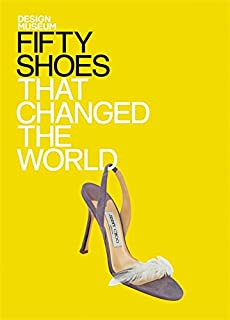 Fifty Shoes That Changed the World (Fifty...that Changed the World)