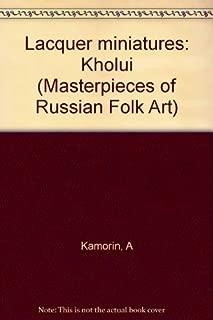 Lacquer Miniatures Kholui Masterpieces of Russian Folk Art