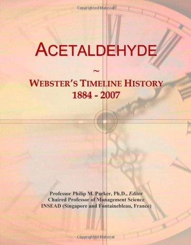 Acetaldehyde: Webster's Timeline History, 1884 - 2007