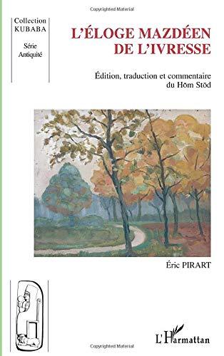 Léloge mazdéen de livresse: édition, traduction et commentaire du Hom Stod