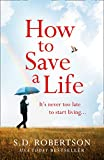 How to Save a Life: from the author of bestsellers like My Sister's Lies comes a gripping and uplifting read
