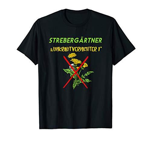 Strebergärtner & Unkrautvernichter Rasen ohne Löwenzahn Deko T-Shirt
