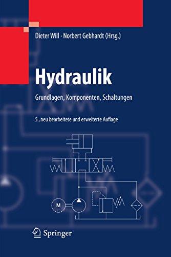 Hydraulik: Grundlagen, Komponenten, Schaltungen (German Edition)
