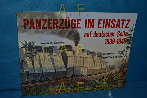 Panzerzüge im Einsatz auf deutscher Seite 1939 - 1945