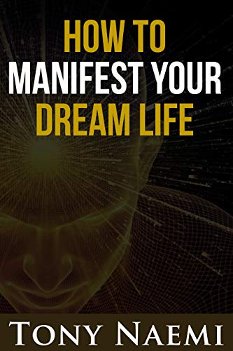 How to Manifest Your Dream Life (English Edition)