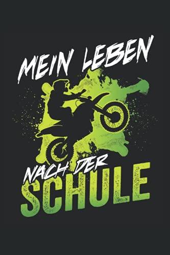 Mein Leben nach der Schule: Kinder Crossbike Notizbuch - Ideal als Hausaufgabenheft oder Notizblock für Jungen die Kindercross lieben und gerne Cross Motorrad fahren.