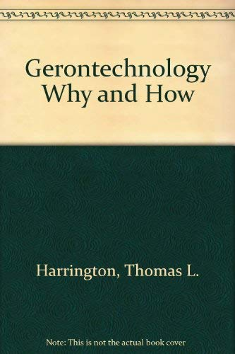 Gerontechnology Why and How