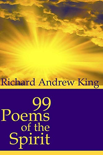 Book: 99 Poems of the Spirit by Richard Andrew King