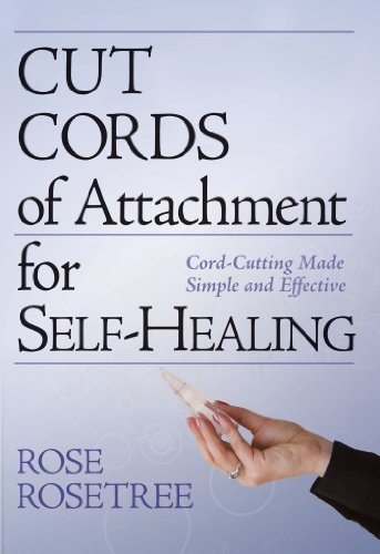 Cut Cords of Attachment for Self-Healing: Cord-Cutting Made Simple and Effective (Energy HEALING Skills for the Age of Awakening Book 2) (English Edition)