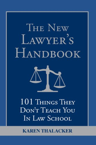 The New Lawyer's Handbook: 101 Things They Don't Teach You in Law School (English Edition)