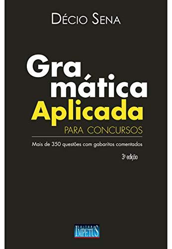 Gramática Aplicada para Concursos: Mais de 350 Questões com Gabaritos Comentados