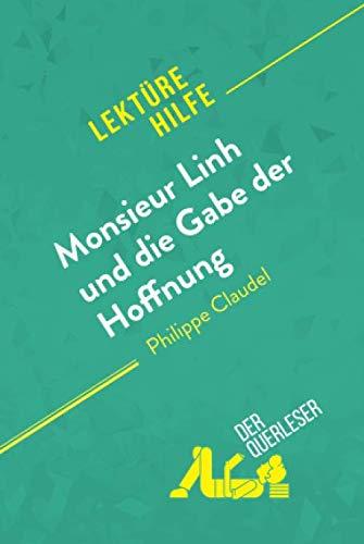Monsieur Linh und die Gabe der Hoffnung von Philippe Claudel (Lektürehilfe): Detaillierte Zusammenfassung, Personenanalyse und Interpretation