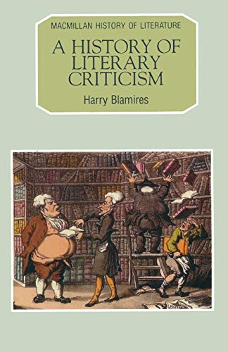 Compare Textbook Prices for A History of Literary Criticism Macmillan History of Literature, 8 1991 Edition ISBN 9780333517352 by Blamires, Harry
