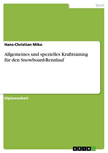 Allgemeines und spezielles Krafttraining für den Snowboard-Rennlauf