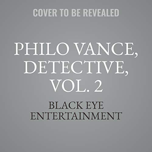 Philo Vance, Detective, Vol. 2                   By:                                                                                                                                 Black Eye Entertainment                           Length: 8 hrs     Not rated yet     Overall 0.0