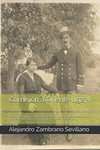 Comisión a Oriente(1927): Un viaje por Egipto, Siria y Turq