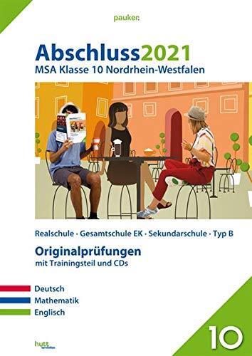 Abschluss 2021 - Mittlerer Schulabschluss Nordrhein-Westfalen: Originalprüfungen mit Trainingsteil für die Fächer Deutsch, Mathematik und Englisch ... für Mathe und Audio-CD für Englisch (pauker.)