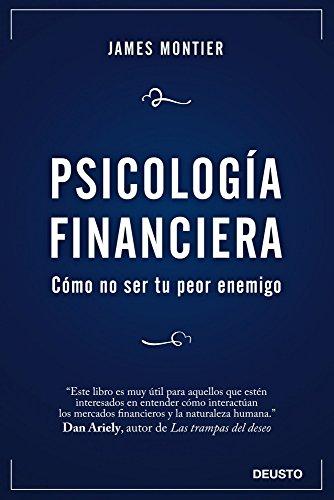 Psicología Financiera: Cómo no ser tu peor enemigo (Sin...