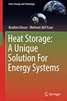 Heat Storage: A Unique Solution For Energy Systems (Green Energy and Technology)