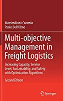 Multi-objective Management in Freight Logistics: Increasing Capacity, Service Level, Sustainability, and Safety with Optimization Algorithms